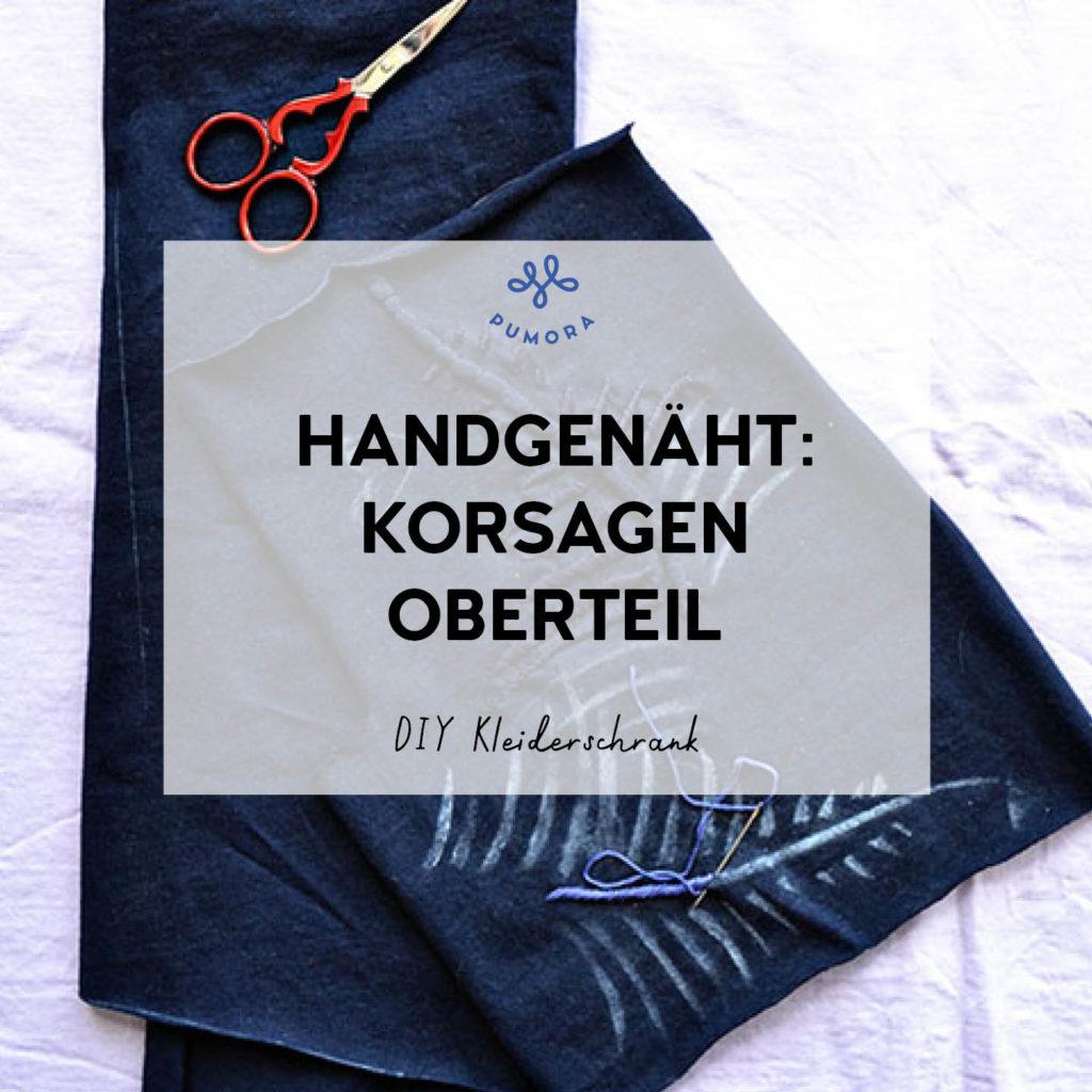 handgenähtes Korsagenoberteil - DIY Kleiderschrank