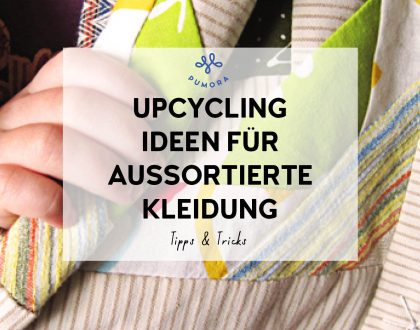 Upcycling-Ideen für aussortierte Kleidung