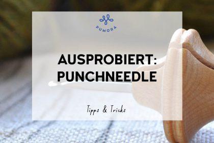 Ausprobiert - Punchneedle