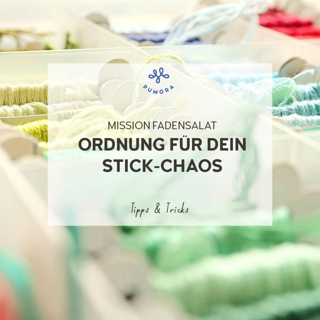 Mission Fadensalat - Stickgarn besser sortieren und organisieren