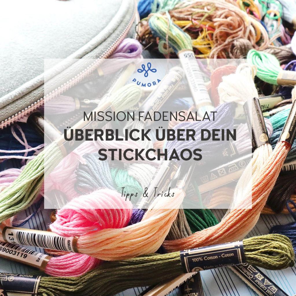 Mission Fadensalat - Überblick über dein Stickchaos bekommen