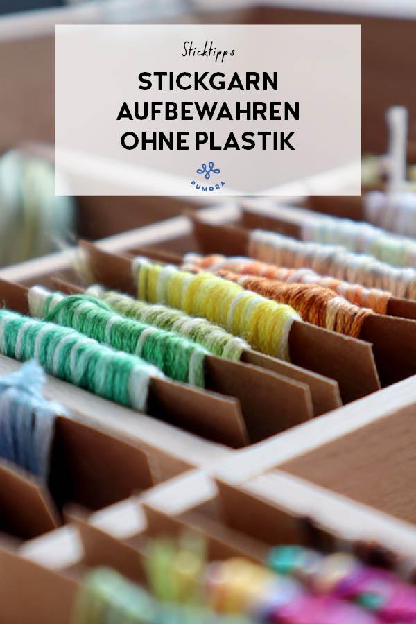 Stickgarn Aufbewahrung ohne Plastik